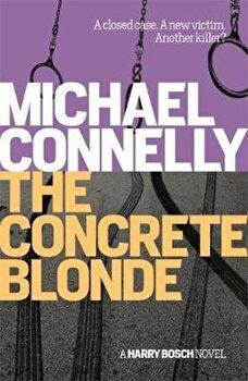 Concrete Blonde, Paperback/Michael Connelly poza cate