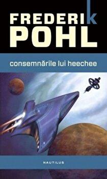 Consemnarile lui Heechee/Frederik Pohl