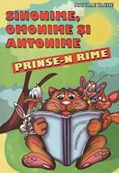 Sinonime, omonime si antonime prinse-n rime/Nicolae Tache