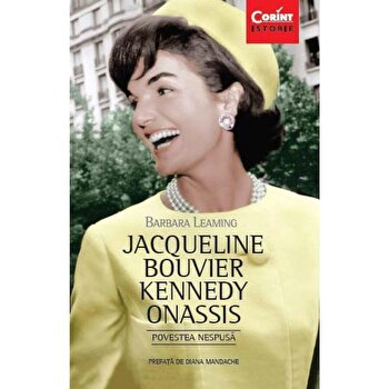 Jacqueline Bouvier Kennedy Onassis. Povestea nespusa/Barbara Leaming imagine