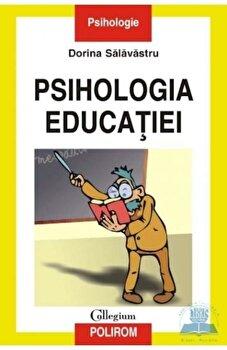Psihologia educatiei/Dorina Salavastru imagine