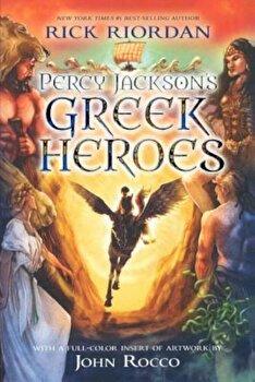 Percy Jackson's Greek Heroes, Hardcover/Rick Riordan poza cate