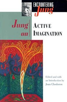 Jung on Active Imagination, Paperback/C. G. Jung poza cate