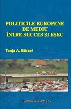 Politicile europene de mediu intre succes si esec/Tanja A. Borzel imagine