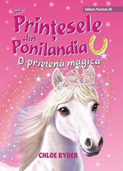 Printesele din Ponilandia. O prietena magica (editie cartonata)/Chloe Ryder imagine elefant.ro 2021-2022