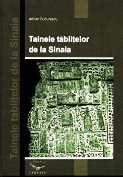 Tainele tablitelor de la Sinaia/Adrian Bucurescu