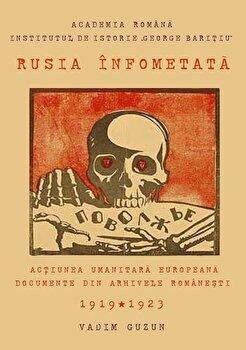 Rusia infometata. Actiunea umanitara europeana in documente din arhivele romanesti 1919-1923/Vadim Guzun imagine