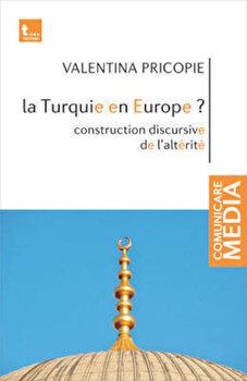 La Turquie en Europe' Construction discursive de l'alterite/Valentina Pricopie imagine elefant.ro 2021-2022