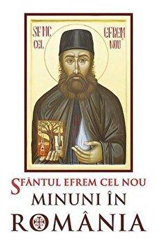Sfantul Efrem cel Nou - Minuni in Romania/*** poza cate