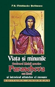 Viata si minunile Cuvioasei Maicii noastre Parascheva cea noua si istoricul sfintelor ei moaste/Stefanescu Melchisedec poza cate