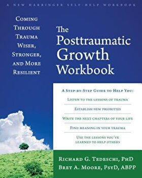 The Posttraumatic Growth Workbook: Coming Through Trauma Wiser, Stronger, and More Resilient, Paperback/Richard G. Tedeschi poza cate
