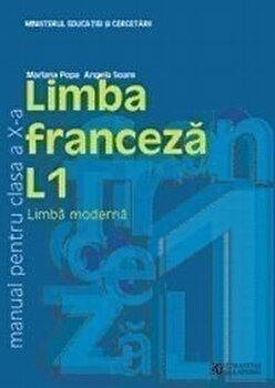 Limba franceza L2. Manual clasa a X-a/Mariana Popa, Angela Soare