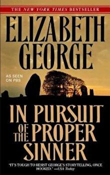 In Pursuit of the Proper Sinner, Paperback/Elizabeth George poza cate