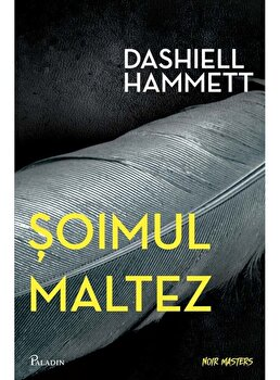 Soimul maltez/Dashiell Hammett imagine elefant.ro 2021-2022