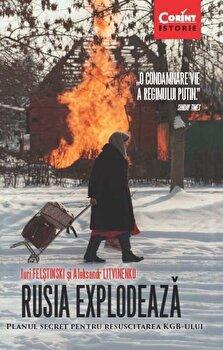 Rusia explodeaza. Planul secret pentru resuscitarea KGB-ului/Iuri Felstinski, Aleksandr Litvinenko poza cate