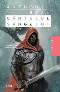Cantecul sangelui, Umbra corbului, Vol. 1/Anthony Ryan imagine elefant.ro 2021-2022