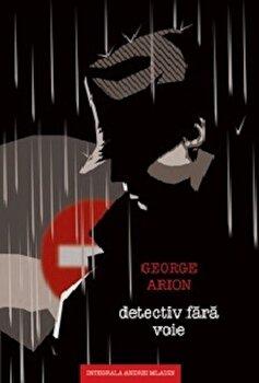 Detectiv fara voie/George Arion