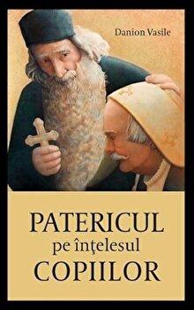 Patericul pe intelesul copiilor/Danion Vasile