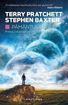 Pamantul lung: Pamantul lung. Partea I/Terry Pratchett, Stephen Baxter imagine elefant.ro 2021-2022