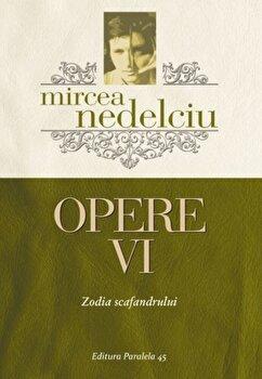 Opere VI. Zodia scafandrului/Mircea Nedelciu imagine