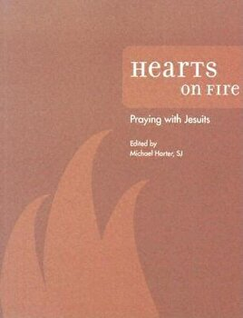 Hearts on Fire: Praying with Jesuits, Paperback/Michael J. Harter poza cate