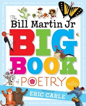The Bill Martin Jr Big Book of Poetry, Hardcover/*** poza cate