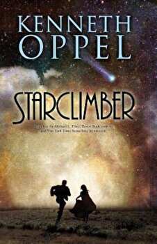 Starclimber, Paperback/Kenneth Oppel poza cate