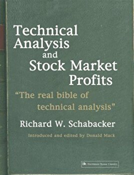 Technical Analysis and Stock Market Profits, Paperback/R. Schabacker poza cate