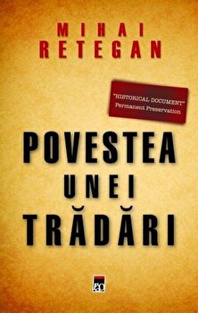 Povestea unei tradari/Mihai Retegan