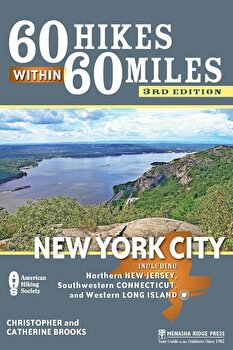 60 Hikes Within 60 Miles: New York City: Including Northern New Jersey, Southwestern Connecticut, and Western Long Island, Paperback/Christopher Brooks poza cate