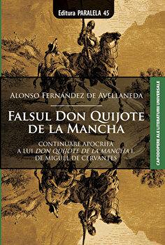 Falsul Don Quijote de la Mancha/Alonso Fernandez de Avellaneda imagine