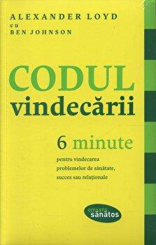 Coperta Carte Codul vindecarii. 6 minute pentru vindecarea problemelor de sanatate, succes sau relationale