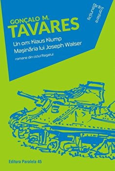Coperta Carte Un om: Klaus Klump. Masinaria lui Joseph Walser