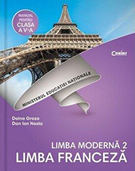 Limba franceza L2. Manual pentru clasa a V-a/Doina Groza, Dan Ion Nasta
