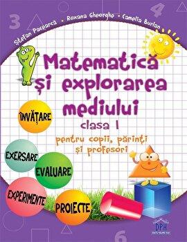 Matematica si explorarea mediului. Clasa I/Stefan Pacearca, Roxana Gheorghe, Camelia Burlan
