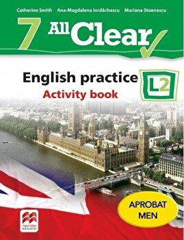 All Clear. English practice. Activity book. L2. Auxiliar pentru clasa a-VII-a-Catherine Smith, Ana-Magdalena Iordachescu, Mariana Stoenescu imagine