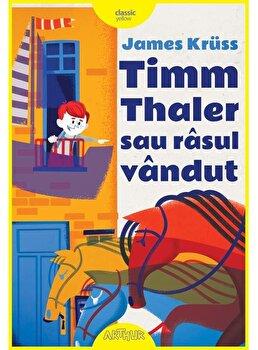 Timm Thaler sau rasul vandut - Editie ilustrata/James Kruss