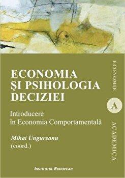 Coperta Carte Economia si psihologia deciziei. Introducere in Economia Comportamentala