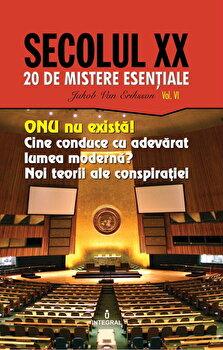 ONU nu exista! Cine conduce cu adevarat lumea moderna' Noi teorii ale conspiratiei/Dan-Silviu Boerescu