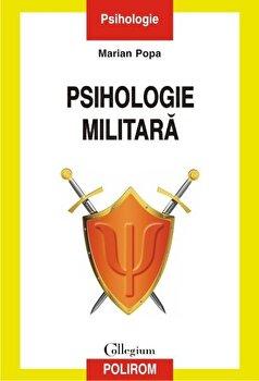 Psihologie militara. Editia a II-a revazuta si adaugita/Marian Popa imagine