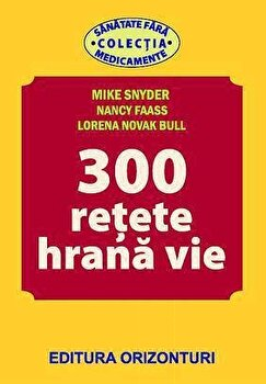 300 retete hrana vie/Nancy Faass, Lorena Novak Bull imagine elefant 2021