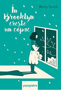 In Brooklyn creste un copac/Smith Betty imagine elefant.ro 2021-2022