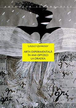 Coperta Carte Arta experimentala in anii optzeci la Orade