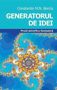 Generatorul de Idei/Constantin M. N. Borcia