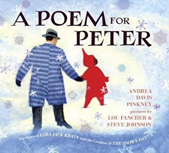 A Poem for Peter: The Story of Ezra Jack Keats and the Creation of the Snowy Day, Hardcover/Andrea Davis Pinkney poza cate