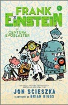 Frank Einstein si centura evoblaster/Jon Scieszka