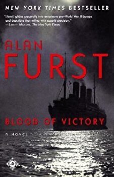 Blood of Victory, Paperback/Alan Furst poza cate