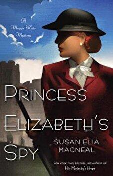 Princess Elizabeth's Spy, Paperback/Susan Elia MacNeal poza cate