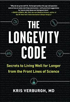 The Longevity Code: Secrets to Living Well for Longer from the Front Lines of Science, Hardcover/Kris Verburgh poza cate