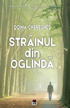 Strainul din oglinda/Doina Chereches